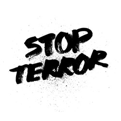 Stop terror. Handdrawn brush ink lettering