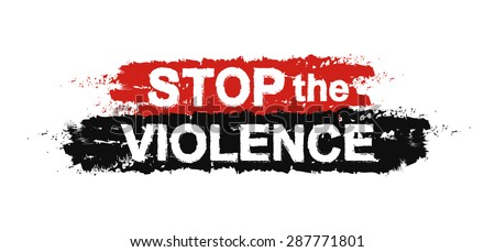 Stop the violence, paint ,grunge, protest, graffiti sign. Vector