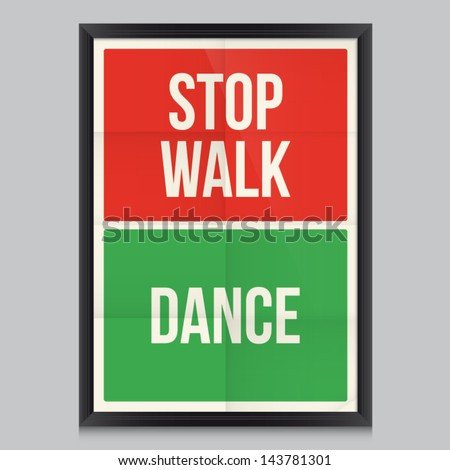 stop walk  dance  poster....