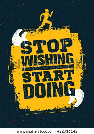 Stop Wishing Start Doing. Sport Running Typography Workout Motivation Quote Banner. Strong Vector Training Inspiration Concept On Grunge Background