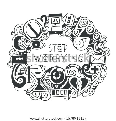 Stop worrying hand drawn vector typography. For posters, brochures, advertising. Inscription on white background