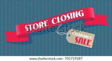 Store closing sale vector illustration, background with red ribbon and price tag. Template banner, poster for store closing clearance sale