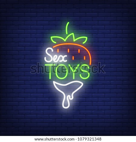 Strawberry with Sex Toys lettering. Neon sign on brick background. Sex shop, electric sign, nightclub. Erotica concept. For topics like entertainment, love, business