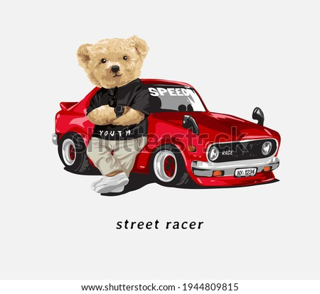 street racer slogan with bear doll leans against racing car vector illustration Stock photo ©