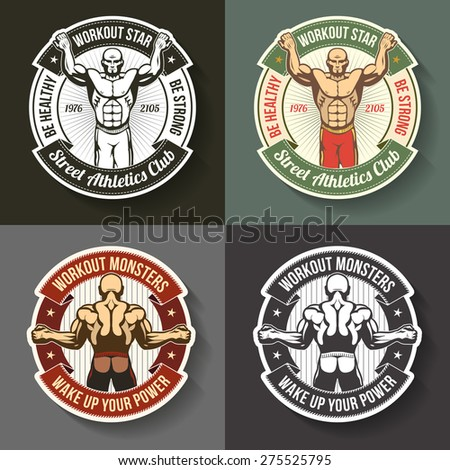 Street workout logos in the form of badges, stickers - color and monochrome. Athletic logos in old-school style.