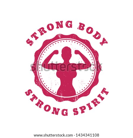 Strong body, strong spirit, t-shirt design with fit girl
