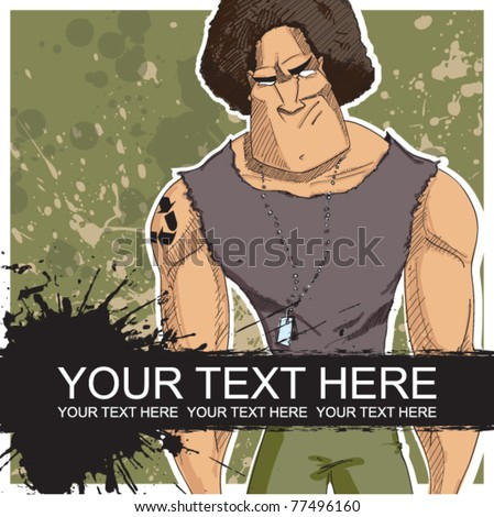 Strong character on a dirty background. Vector. Place for your text.