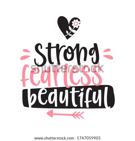 Strong fearless beautiful, empowerment quote, vector hand drawn lettering poster. Cute t-shirt typography design. Photo stock ©