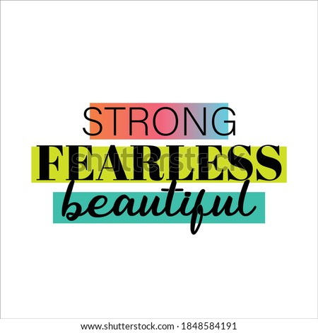 Strong, fearless, beautiful, typographic vector design, tshirt stamp Photo stock ©