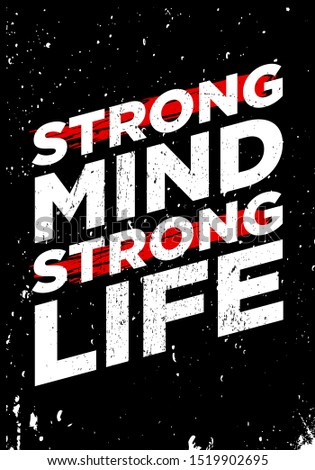 strong mind strong life motivational quotes or proverb vector grunge design. eps10