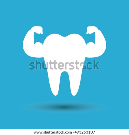 Strong tooth.
