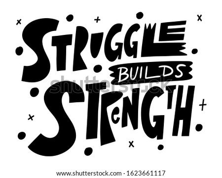 Struggle builds Strength. Motivation lettering phrase. Vector illustration. Scandinavian typography. Isolated on white background.