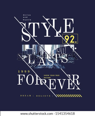 style lasts forever slogan on