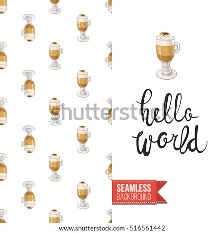 Styled greeting card for caffeine addicts, inspired by variety of coffee beverages. Seamless pattern with on one side. On another inscription: hello world. Vector template. - Shutterstock ID 516561442
