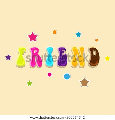 Stylish glossy text Friend on colorful stars decorated beige background.