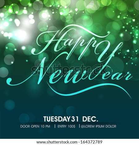 Stylish text Happy New Year on shiny green background, can be use as flyer, banner, poster or invitation.