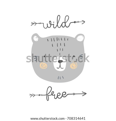 stylized colored hand drawn Illustration of cute bear head with wild and free quote. design for kids print clothing textile cards and other