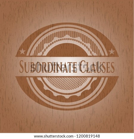 Subordinate Clauses wood emblem. Retro