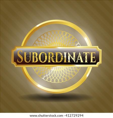 Subordinate gold badge