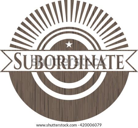 Subordinate retro style wooden emblem