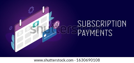 Subscription payment and monthly subscribe basis fee concept. Credit Bank card with a recurring payment icon and calendar with monthly payment date. Header and footer banner template with text