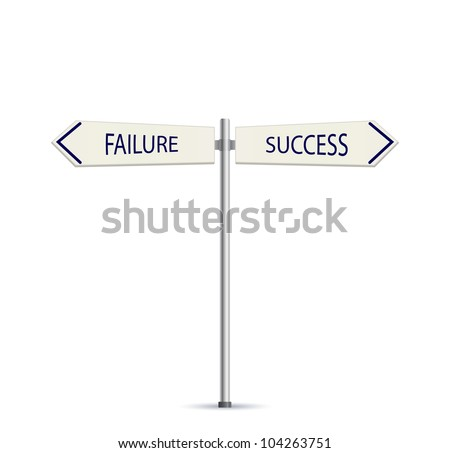 Success and Failure Arrow Road Sign Concept Isolated on White Background