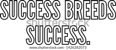 Success breeds success text art