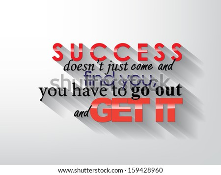 success doesn't just came and