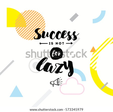 success is not for lazy anti
