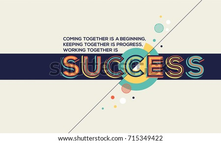 Success quote in modern typography. Success quote in geometric style. Concept of success for banner, magazine, wall graphics, poster and catalogue design.