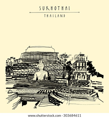 Sukhothai, Thailand, Southeast Asia. Historical park, archeological site. Sculpture of Buddha sitting in front of old stupa ruins. Freehand drawing. Tourist attraction. Vector travel postcard template