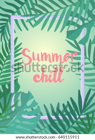 Summer chill inscription on the background of green. Trend calligraphy.