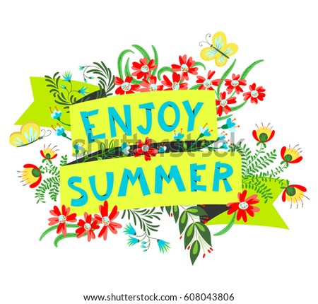 Summer floral banner. Enjoy summer lettering. Cute ribbon with cartoon flowers and leaves. Flying butterflies. Vector illustration. Design element with seasonal inspirational quote for placard #608043806