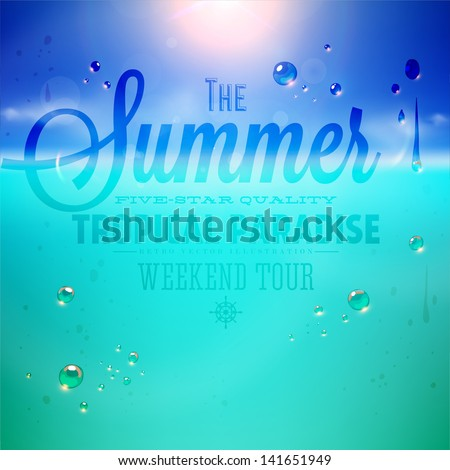 Summer holidays typography background with sun, sea and sky. Sun shine, beach and water drops. Vector illustration.