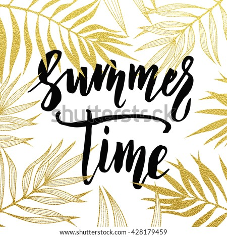 Summer time black lettering with gold glitter palm leaf background. Summertime holiday card design.