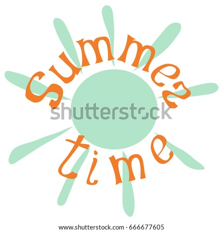 Summer time hand drawn lettering with green sun isolated on white background. Vector illustration.
