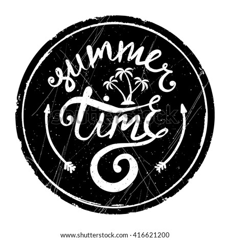 Summer Time - ink hand drawn typographic design. Round grunge background