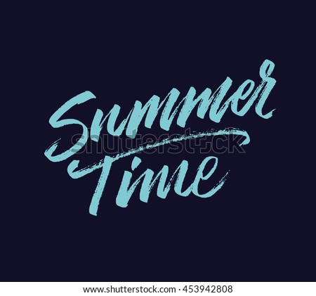 Summer Time. Modern hand drawn lettering made with brush pen. Can be used for print (bags, t-shirts, home decor, posters, cards) and for web (banners, blogs, ads).