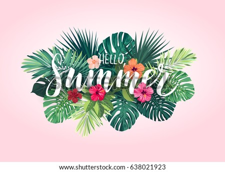 Summer tropical vector design for banner or flyer with exotic palm leaves, hibiscus flowers and handlettering.