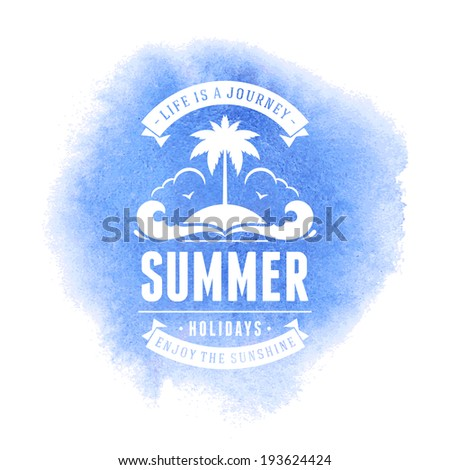 Summer vector typography Summer holidays message for your design watercolor vector poster or background