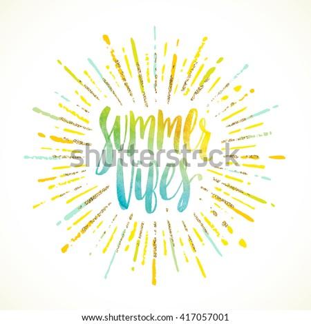 Summer vibes - Summer calligraphy. Summer vacation. Summer sunburst. Summer quote. Summer phrase. Summer greeting. Summer vector. Summer illustration. Summer lettering. Summer sunshine.
