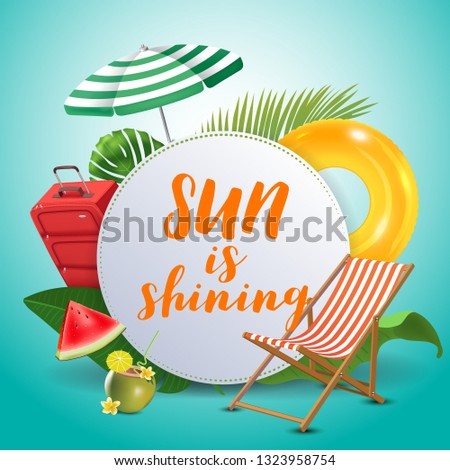 Sun is shining. Inspirational quote & motivational background. Summer design layout for advertising and social media. Realistic tropical beach design elements.