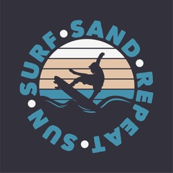 sun surf sand repeat surfing quote typography with vintage illustration