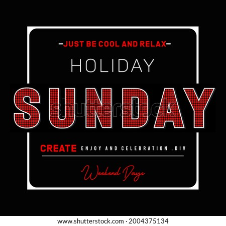 Sunday create enjoy and celebration div holiday just be cool and relax weekend days vector illustration Photo stock ©