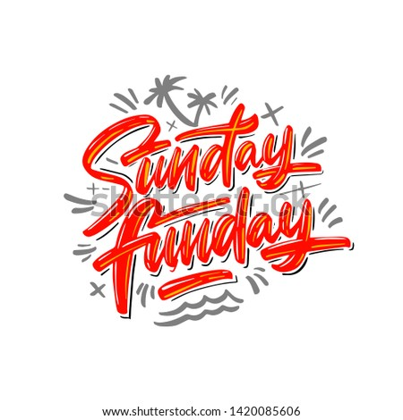 Sunday funday hand written lettering quote. Typographic calligraphy phrase. Isolated on background. Vector illustration.