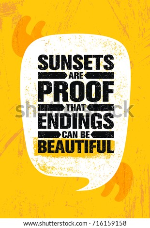 sunsets are proof that endings