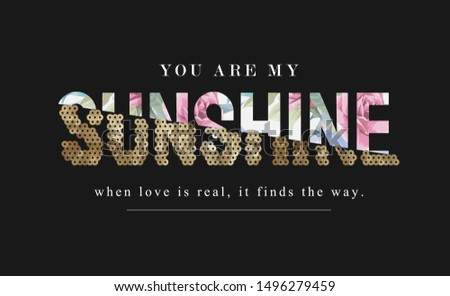 sunshine slogan on flower