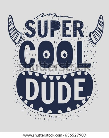 super cool dude slogan graphic