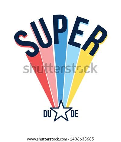 Super dude slogan vector  illustration.