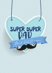 Super duper Dad and it means extremely good Dad / Happy fathers day greeting card vector stock
